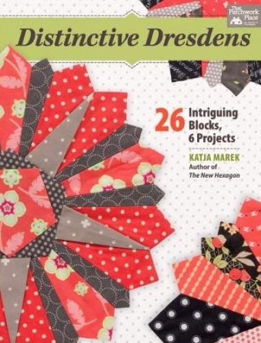 Distinctive Dresdens by Katja Marek 9781604688528 - Quilt in a Day Patterns