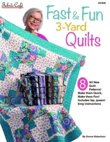 Fast & Fun 3-Yard Quilts by Fabric Cafe/Donna Robertson