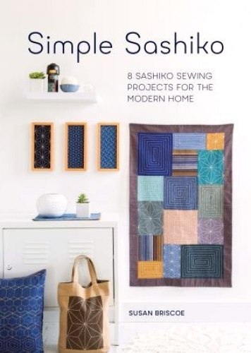 Simple Sashiko by Susan Briscoe 9781446306321 - Quilt in a Day Patterns