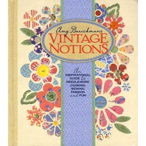 Vintage Notions by Amy Barickman 9780982627006 - Quilt in a Day Patterns