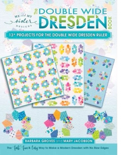 The Double Wide Dresden Book by Me and My Sister Designs 855966005299 - Quilt in...