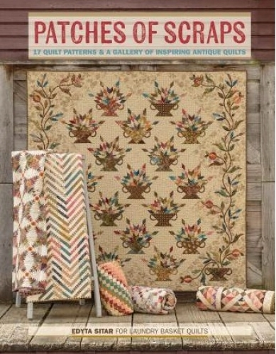 Patches of Scraps by Edyta Sitar 9780983668848 - Quilt in a Day Patterns