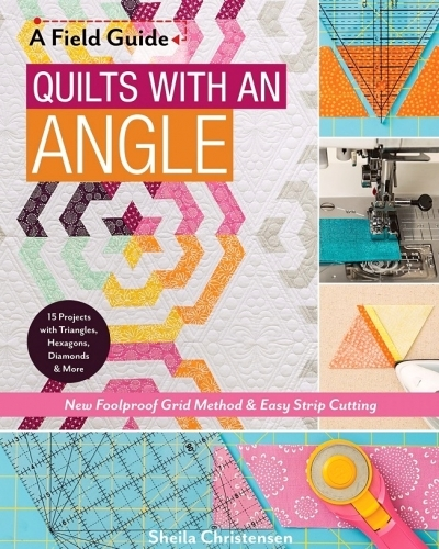 Quilts With An Angle by Sheila Christensen 9781617456411 - Quilt in a Day Patter...