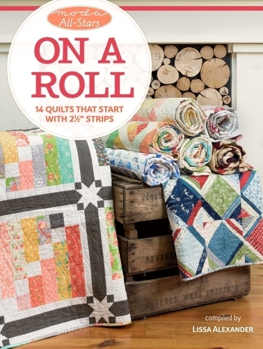 Moda All-Stars On A Roll Book by Lissa Alexander 9781604689884 - Quilt in a Day ...
