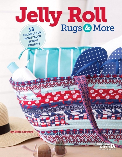Jelly Roll Rugs & More Book by Billie Steward Leisure Arts