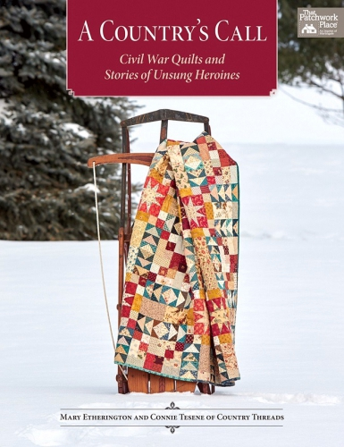 A Country's Call - Civil War Quilts and Stories of Unsung Heroines