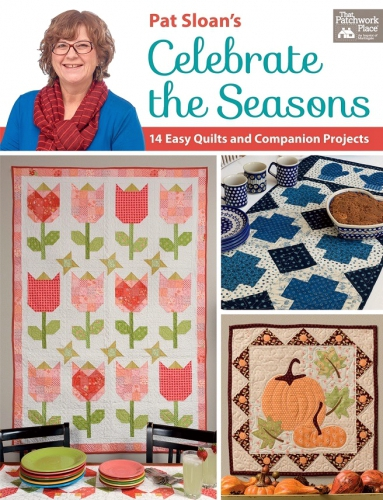 Celebrate the Seasons Quilt Book by Pat Sloan/Quilt In a Day