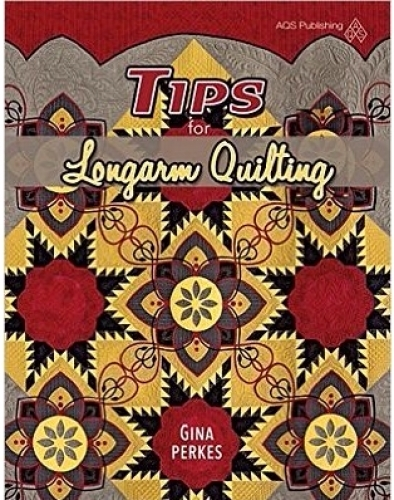 Tips for Longarm Quilting by Gina Perkes 9781604604108 - Quilt in a Day Patterns