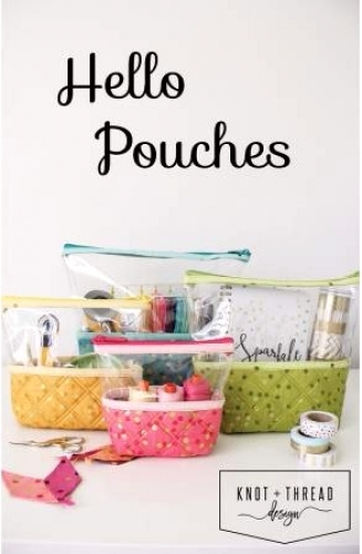 Hello Pouches by Knot and Thread Designs 659061272835 - Quilt in a Day Patterns
