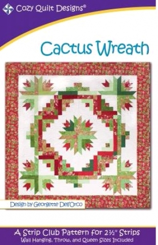 Cozy Strip Club - Cactus Wreath - Quilt in a Day Pattern