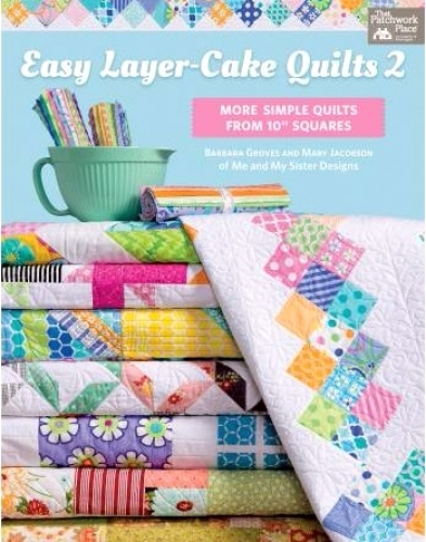 Easy Layer-Cake Quilts 2- Quilt in a Day Patterns