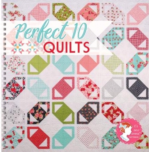 Perfect 10 Quilts Book by Its Sew Emma