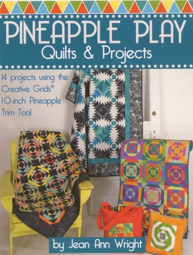 Pineapple Play Quilts & Projects by Jean Ann Wright 9781935726944 - Quilt in a D...