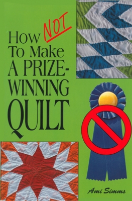 How NOT To Make A Prize-Winning Quilt Book AS-HTM