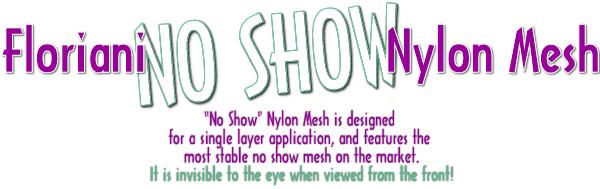Floriani No show Nylon Mesh: