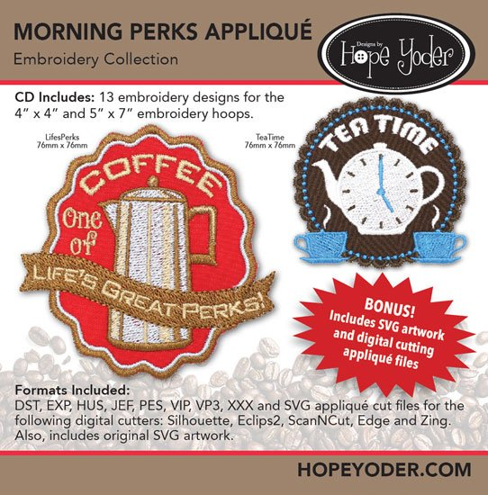 MORNING PERKS APPLIQUE' EMBROIDERY CD/SVG FILES