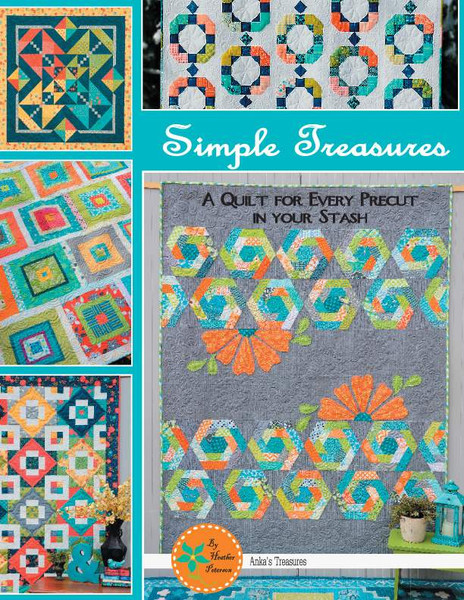 Simple Treasures, A Quilt for every precut in your Stash