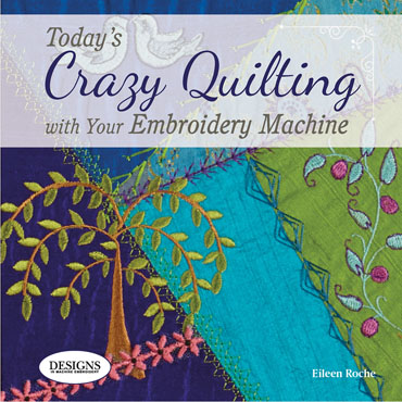 Today's Crazy Quilting with your Embroidery Machine