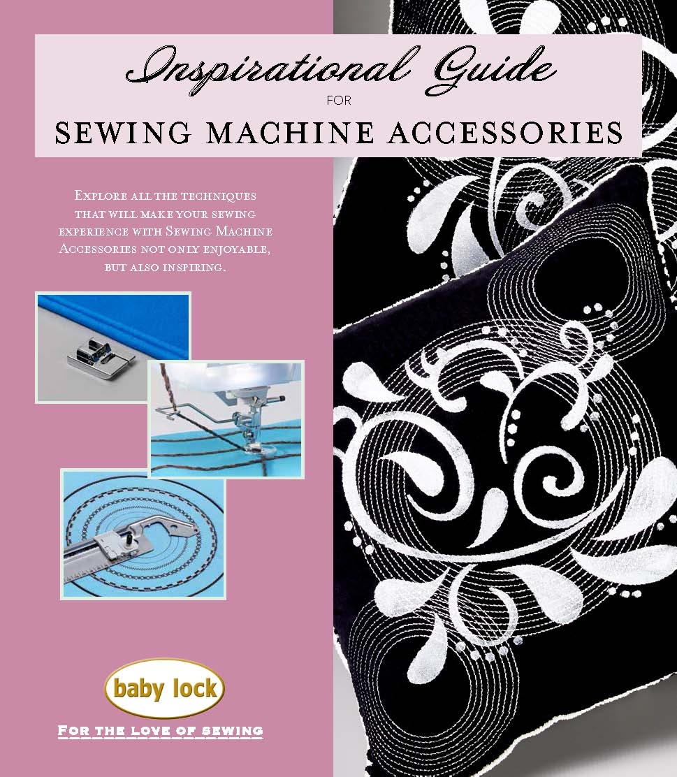 Baby Lock - Sewing Machine Accessories - Inspirational Guide