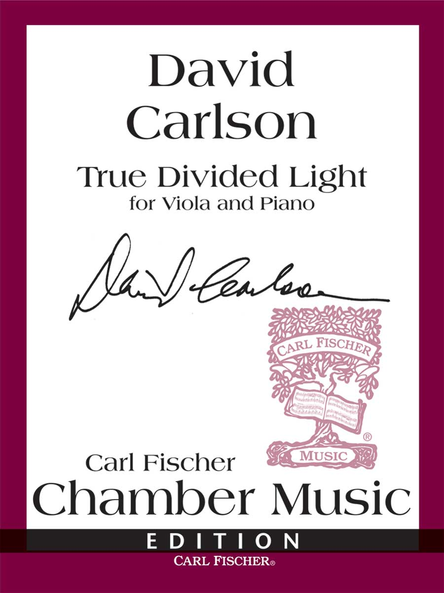 TRUE DIVIDED LIGHT WITH PIANO ACCOMPANIMENT CARLSON (B3425 ) (Viola Solos )