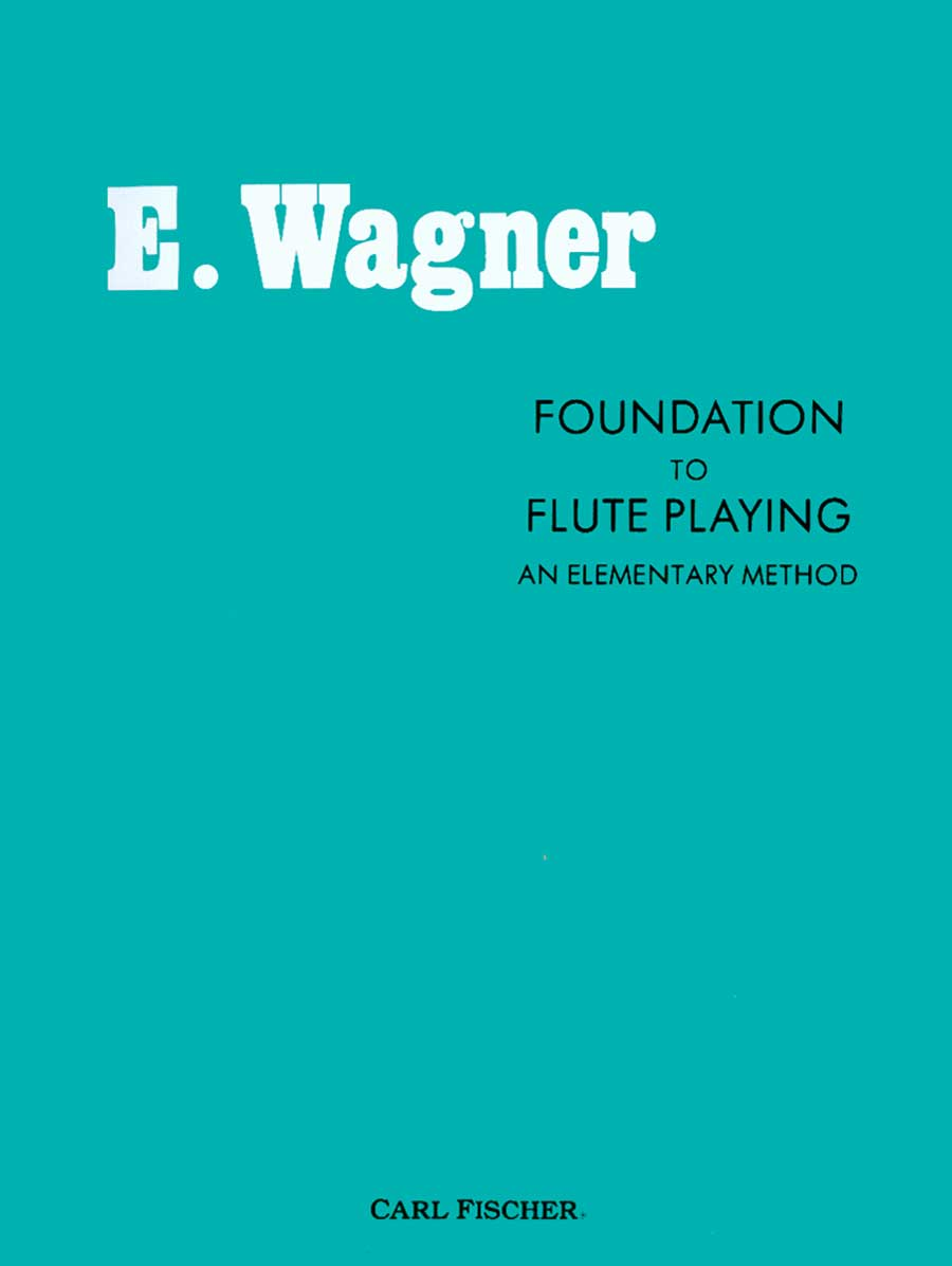 FOUNDATION TO FLUTE PLAYING WAGNER (O223 ) (Flute Methods )