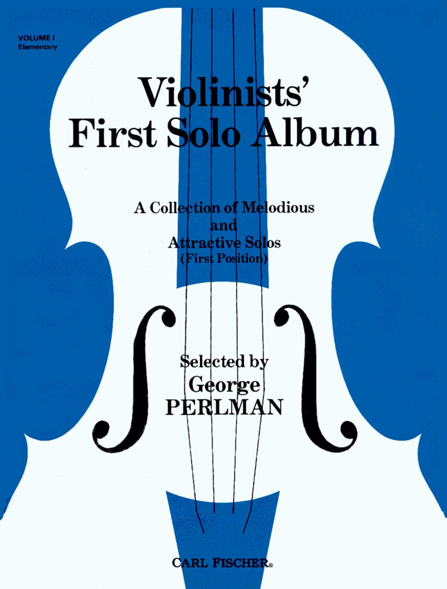 Violinists' First Solo Album: Vol. 1 Elementary, Ed. Perlman (Carl Fischer)